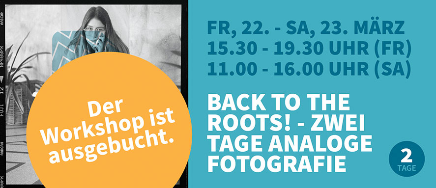 Ausgebucht: Back to the Roots: Zwei Tage analoge Fotografie