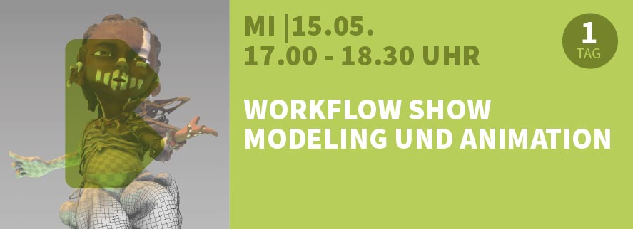 Workflow Show Modeling und Animation